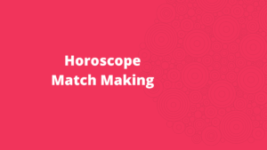 Horoscope Match Making